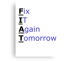 Fix It Again Tomorrow Canvas Print