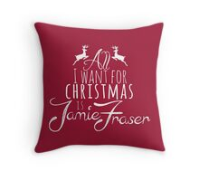 Outlander - All I want for Xmas is Jamie Fraser Throw Pillow