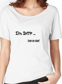 I'm INTP - Leave me alone - Coloured Shirts Women's Relaxed Fit T-Shirt