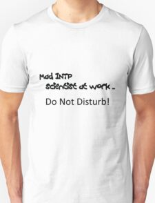 Mad INTP Scientist at work - coloured shirts Unisex T-Shirt