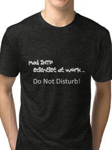 Mad INTP Scientist at work - Black T Tri-blend T-Shirt