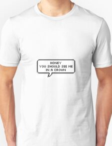 ♥ Honey you should see me in a crown ♥ T-Shirt