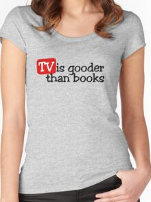 TV is gooder than books Women's Fitted Scoop T-Shirt