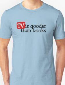 TV is gooder than books T-Shirt