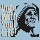 Vote with Your Life - Mumma T by morepraxis