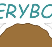 Everybody Love Everybody Sticker