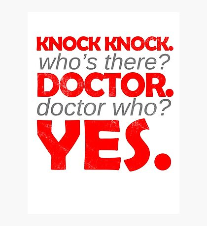 Knock knock. Doctor Who. Photographic Print