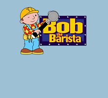 Bob the Barista... Unisex T-Shirt