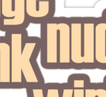 Nudge nudge, wink wink? Sticker