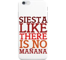 Siesta like there is no mañana iPhone Case/Skin