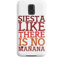 Siesta like there is no mañana Samsung Galaxy Case/Skin