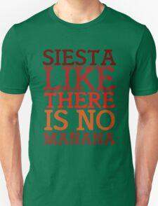 Siesta like there is no mañana T-Shirt