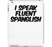 I speak fluent spanglish iPad Case/Skin