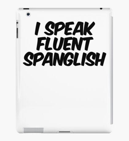 I speak fluent spanglish iPad Case/Skin