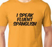 I speak fluent spanglish Unisex T-Shirt