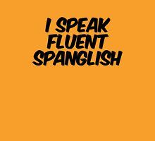 I speak fluent spanglish Unisex T-Shirt