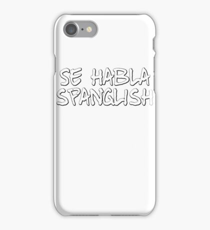 Se habla spanglish iPhone Case/Skin