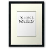 Se habla spanglish Framed Print