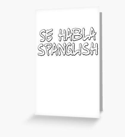 Se habla spanglish Greeting Card