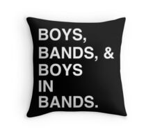 Boys, Bands, & Boys in Bands Throw Pillow