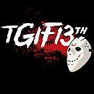 TGIF the 13th by Tom Burns