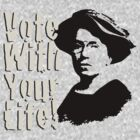 Vote with Your Life - Emma Goldman by morepraxis