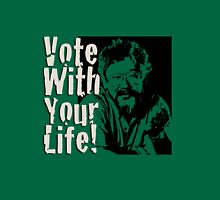 Vote with Your Life - David Suzuki T-Shirt