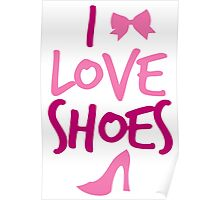 I LOVE SHOES! Poster