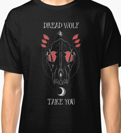 Dread Wolf Take You Classic T-Shirt