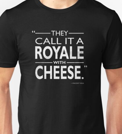 A Royale With Cheese Unisex T-Shirt