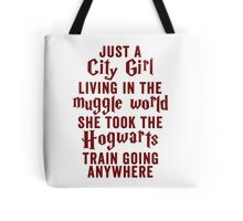 Just A City Girl, Living In The Muggle World; She Took The Hogwarts Train Going Anywhere Tote Bag