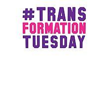 #TrasnformationTuesday Photographic Print