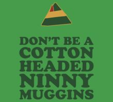 Don't Be A Cotton Headed Ninny Muggins One Piece - Short Sleeve