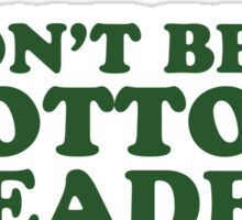 Don't Be A Cotton Headed Ninny Muggins Sticker