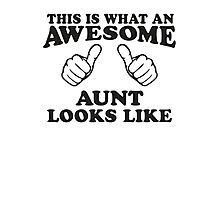 This Is What An Awesome Aunt Looks Like Photographic Print