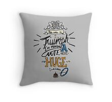 """This was a Triumph"" Throw Pillow"