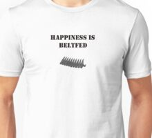 Happiness is Beltfed Unisex T-Shirt