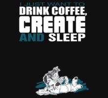 Coffee, Create and Sleep T-Shirt
