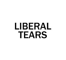 Liberal Tears by RKandKO