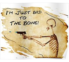 Bad to the Bone Vintage Poster
