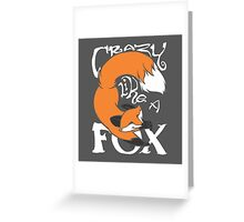 Crazy Like A Fox (Orange) Greeting Card