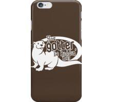You Gotter Be Kiddin' Me! iPhone Case/Skin