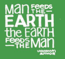 Earth Feeds the Man  by Dayshop