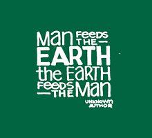 Earth Feeds the Man  Unisex T-Shirt