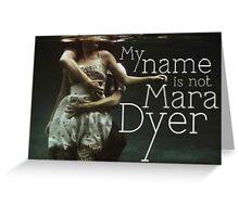 Mara Dyer Greeting Card