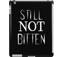 STILL. NOT. BITTEN.  iPad Case/Skin
