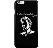 Tenth Doctor - I don't want to go iPhone Case/Skin