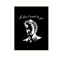 Tenth Doctor - I don't want to go Art Print