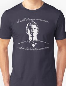 Eleventh Doctor - I will always remember... Unisex T-Shirt