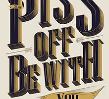 Piss Off Be With You by papabuju